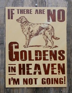 Golden Retriever Wood Sign Hand Screened. $23.00, via Etsy.
