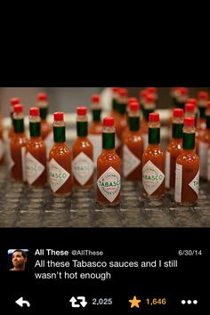 All these Tabasco sauces and I still wasn't hot enough