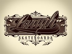 Laugh Skateboards type  by Jared Mirabile