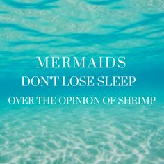 14 Mermaid Quotes You Need Right Now is part of Beach Life quote Mermaids - You Are Mermazing! Ko Samui, Mermaid Quotes, Ocean Quotes, Encouragement, Beautiful Words, Beautiful Mermaid, Have Time, Life Lessons, Wise Words
