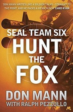 Buy SEAL Team Six Book Hunt the Fox by Don Mann at Mighty Ape NZ. An action-packed military thriller for fans of Chris Ryan and Andy McNab. On his way to a meeting with a CIA source in Istanbul, Captain Thomas Cro. Chris Ryan, Surviving In The Wild, Thriller Books, Revenge, Seal, Fox, This Book, Writing, Istanbul