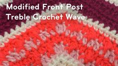 Crochet Modified Front Post Treble Wave This Modified Front Post Treble Wave pattern is part of The Stitch is Right