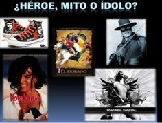 heroe mito o idolo