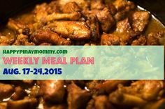 Happy Pinay Mommy Filipino Weekly Meal Plan for August 17 Weekly Menu Planning, Meal Planning, Meals For The Week, Chicken Wings, August 17, How To Plan, Happy, Pinoy, Recipes