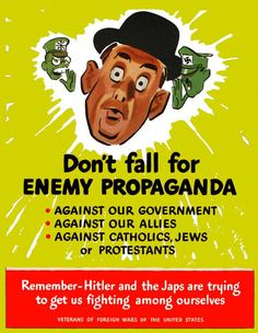 WWII Propaganda Poster... hmm kinda like the republican and democratic parties are now...