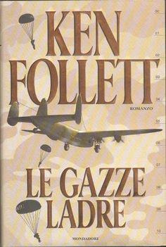 Le Gazze Ladre  Ken Follett Ken Follett, Paintings, Film, Reading, Words, World, Literatura, Libros, Musica