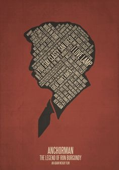 Anchorman: The Legend of Ron Burgundy (2004) ~ Movie Quotes Poster by Jerod Gibson #amusementphile