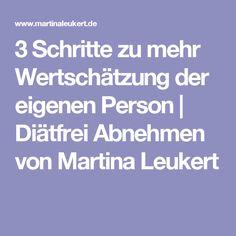 3 Schritte zu mehr Wertschätzung der eigenen Person   Diätfrei Abnehmen von Martina Leukert
