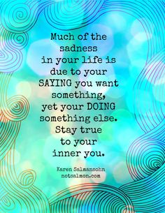 inner you sisters Fab friend Motivational Words, Inspirational Quotes, Karen Salmansohn, Stay True, Speak The Truth, Be True To Yourself, Say You, Happy Thoughts, Quotes To Live By