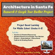 Create your own tour of the architectural landmarks in Santa Fe! Students learn more about famous structures and landmarks in Santa Fe, New Mexico and the individuals who created them as they research and then create a tour using Google Tour Builder to showcase their