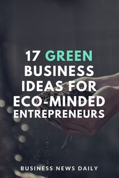 23 Green Business Ideas for Eco-Minded Entrepreneurs - Starting A Business - Ideas of Starting A Business - Weve outlined 17 eco-friendly business ideas for making money and saving the planet at the same time. Business Ethics, Business Entrepreneur, Business News, Social Business, Business Quotes, Online Business, Start A Business From Home, Starting A Business, Business Planning