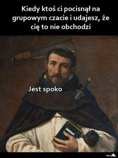 BESTY.pl Very Funny Memes, Reaction Pictures, Best Memes, I Laughed, Everything, Haha, Poems, Sayings, Instagram Posts