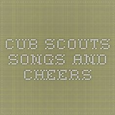 Cub scouts songs and cheers