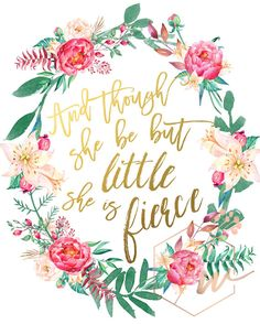though she be but little she is fierce Floral by wallandwonder