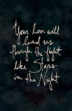 "From ""Stars In the Night"" by Tenth Avenue North <3"