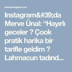 """Instagram'da Merve Ünal: """"Hayırlı geceler 🙌 Çook pratik harika bir tarifle geldim 😊 Lahmacun tadında nefis bir börek 😍 3 yufka üst üste güzelce soslanarak koyuluyor.…"""""""