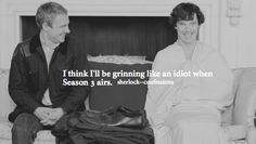 I know I won't able to stop! | I Think I'll be Grinning Like an Idiot when Season 3 airs! | @sherlock confessions