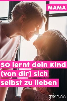 So lernt dein Kind (von dir) sich selbst zu lieben Self-confidence & body awareness: This is how your child learns (from you) to love yourself Told You So, Love You, Social Trends, Flexibility Workout, Co Working, Baby Kind, Self Confidence, Kids And Parenting, Kids Learning