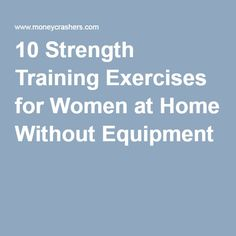 10 Strength Training Exercises for Women at Home Without Equipment