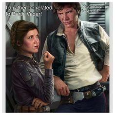 Han told Leia that he was her true love. Leia said that she'd rather be related to Darth Vader, not knowing that he is already her father and is closely related to she and Luke.