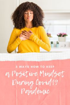 5 Ways How to Keep a Positive Mindset During the COVID-19 Pandemic | HAPPEE TRAVELERS