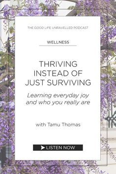An interview with Tamu Thomas, life coach at Live Three Sixty, about how we need to learn how to thrive and not just survive in life. Self Acceptance, Lifehacks, You Really, Life Is Good, Interview, Survival, Wisdom, Good Things, Learning