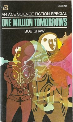 One Million Tomorrows by Bob Shaw, cover art by Leo and Diane Dillon