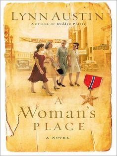 Lynn Austin- A Woman's Place a great story about the 1940's and women in the workplace