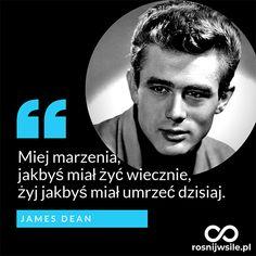 """""""Miej marzenia, jakbyś miał żyć wiecznie, żyj jakbyś miał umrzeć dzisiaj"""" - James Dean #rosnijwsile #blog #rozwój #motywacja #sukces #pieniądze #biznes #inspiracja #sentencje #myśli #marzenia #star #hollywood #szczęście #życie #pasja #aforyzmy #quotes #cytaty James Dean, Life Is Strange, Poetry Quotes, Quotations, Brain, Poems, Mindfulness, Thoughts, Motivation"""