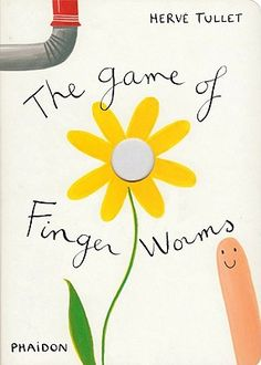The Game of Finger Worms by Herve Tullet (read 24 April 2013)