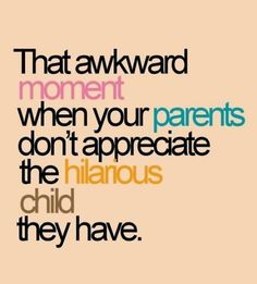 This was me last night. Mom totally didn't get my humor and thought I was being inappropriate all night