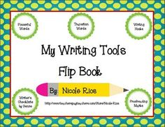 This Writing Tools Flip Book is a great resource for your young writers. This booklet addresses: Powerful Words vs. Tired Words, Transition Words, Writing Hooks, Writer's Checklist by Common Core genres (informative, opinion, and narrative) and Proofreading Marks all in a fun, tabbed flip book. $