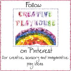 Creative Playhouse on Pinterest - for lots of creative play ideas for babies, toddlers and children