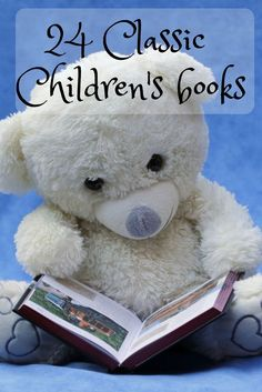 24 of the best children's books ; Old classics becoming new found favorites.
