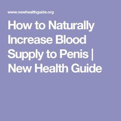 How to Naturally Increase Blood Supply to Penis | New Health Guide