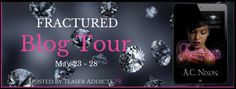 .. NEW SEXY RELEASE! ..    Title: Fractured  Series: Part Of The Diamond Club  Author: A.C. Nixon  Genre: Dark Adult Contemporary Romance  Release Date: May 23 2017 TOUR: MAY 23  25  Hosted By Teaser Addicts PR  BLURB  Where secrets are sacred and diamonds are currency diamondclubworld.com  Revenge is sweet right? Wrong.  Maybe I should start from the beginning. Not bragging but Im remarkable at my chosen vocation and I have been for ten years. During that time Ive accomplished heists most…