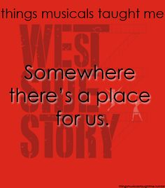 one of the most beautiful lessons i have learned from musicals..<3