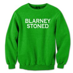 Blarney Stoned. Avail in Mens T-shirts, Womens T-shirts, Tank Tops, & Sweatshirts. Get it Today @ DonkeyTees.com w/ FREE SHIPPING using code: PINNING at checkout.