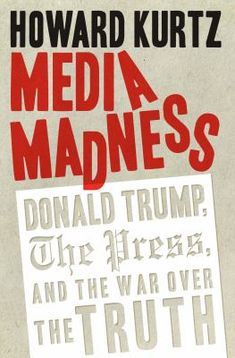 Let trump be trump the inside story of his rise to the p https media madness donald trump the press and the war over the truth by fandeluxe Choice Image