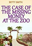 Free Kindle Book -   The Case Of The Missing Money At The Zoo: Teaches Your Kid How To Deal With Temptation (Children's Illustrated Picture Book, Books For Boys Ages 9-12, ... (Children's Behavior Correction Series ®)
