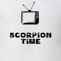 Scorpion Time Favorite TV Show T Shirt