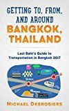 Free Kindle Book -   Getting to, from, and around Bangkok, Thailand: Guide to Transportation in Bangkok 2017 (Last Baht Guide) Check more at http://www.free-kindle-books-4u.com/travelfree-getting-to-from-and-around-bangkok-thailand-guide-to-transportation-in-bangkok-2017-last-baht-guide/