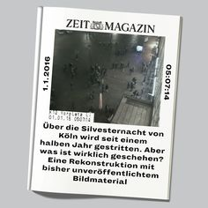 Nr. 27/16 Über die Silvesternacht von Köln wir seit einem halben Jahr gestritten. Aber was ist wirklich geschehen?