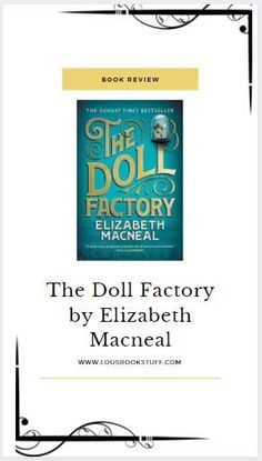 Check out my review of The Doll Factory on my blog! A dark, delicious, atmospheric tale set in Victorian London. An slow burning, terrifying story of obsession.