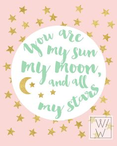 Nursery Quote - You are my sun, my moon and all my stars by EE Cummings - Pink, mint and gold, Wall Prints - Wall and Wonder