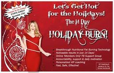 """Who wants to get """"HOT"""" for the holidays?? Please join us for our 14 day Holiday Burn group cleanse beginning on Sunday 11/27...It's going to be awesome!  After indulging in Thanksgiving and you want to be ready to look good for the holidays!  Message me, comment or like below for details.  #freeholdweightloss"""