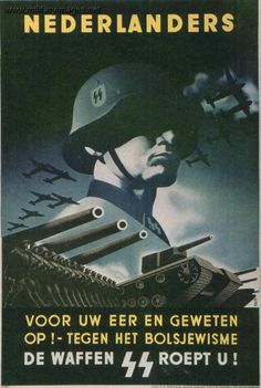 """For your honour and conscience against Bolshevism  The Waffen SS calls you"" Nazi appeal to Dutch recruits"