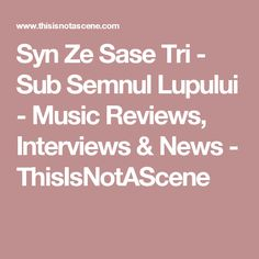 Syn Ze Sase Tri - Sub Semnul Lupului - Music Reviews, Interviews & News - ThisIsNotAScene