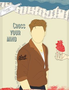Niall Horan - Cross Your Mind 1 Yea, You Hurt Me, Niall Horan, It Hurts, Mindfulness, Fan Art, Memes, Posters, Wallpapers