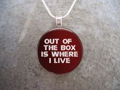 PRE-ORDER Battlestar Galactica Glass Pendant Jewelry - Starbuck Quote - Out Of The Box Is Where I Live - BSG (14.95 CAD) by SolasJewelry